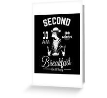 Second Breakfast Greeting Card