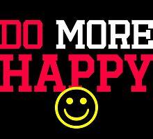 Do More Happy | By FRESH by FreshThreadShop