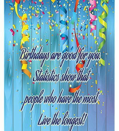 Have More Birthdays Fun Card Sticker