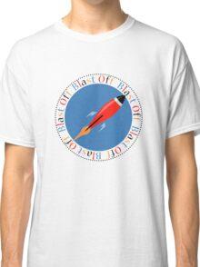Blast Off Rocket Ship Classic T-Shirt