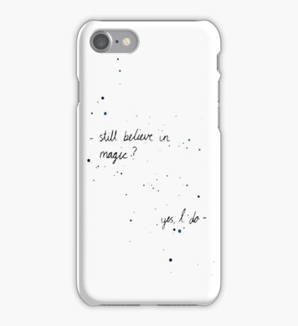 Still believe in magic? iPhone Case/Skin