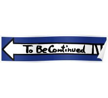 To Be Continued- White Poster