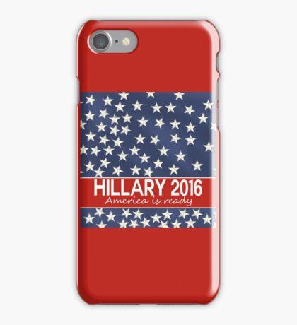 Hillary 2016 - America is ready iPhone Case/Skin