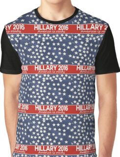 Hillary 2016 - America is ready Graphic T-Shirt