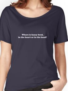 Willy Wonka - Where is fancy bred - White Font Women's Relaxed Fit T-Shirt