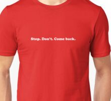 Willy Wonka - Stop. Don't. Come Back. - White Font Unisex T-Shirt