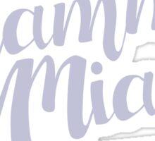 Mamma Mia, Here I Go Again Sticker