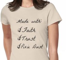 Made with faith, trust, and Pixie Dust.  Womens Fitted T-Shirt