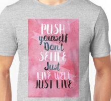 dont settle Unisex T-Shirt