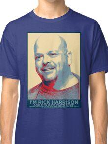 I'm Rick Harrison Classic T-Shirt