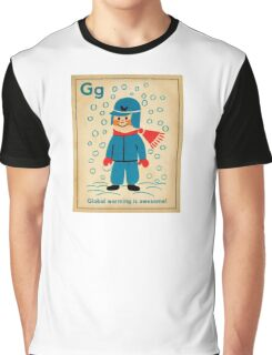 global warming is awesome! Graphic T-Shirt