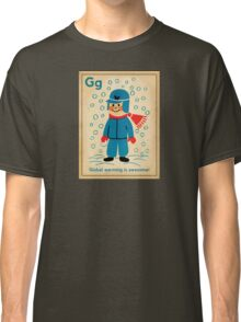 global warming is awesome! Classic T-Shirt