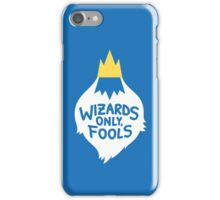 Wizards Only, Fools iPhone Case/Skin