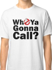 Who ya gonna call? (black) Ghostbusters Classic T-Shirt