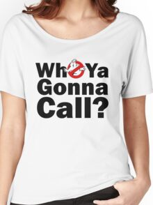 Who ya gonna call? (black) Ghostbusters Women's Relaxed Fit T-Shirt