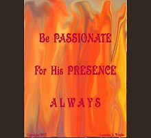 LIVING IN HIS PRESENCE T-Shirt