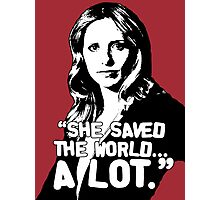 "BUFFY SUMMERS: ""She saved the world... A lot."" Photographic Print"