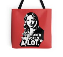 """BUFFY SUMMERS: """"She saved the world... A lot."""" Tote Bag"""