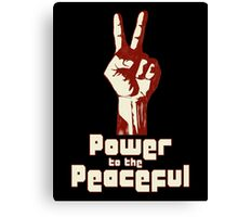 Power to the Peaceful Canvas Print