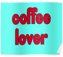 Coffee Lover - T-Shirt Sticker Poster