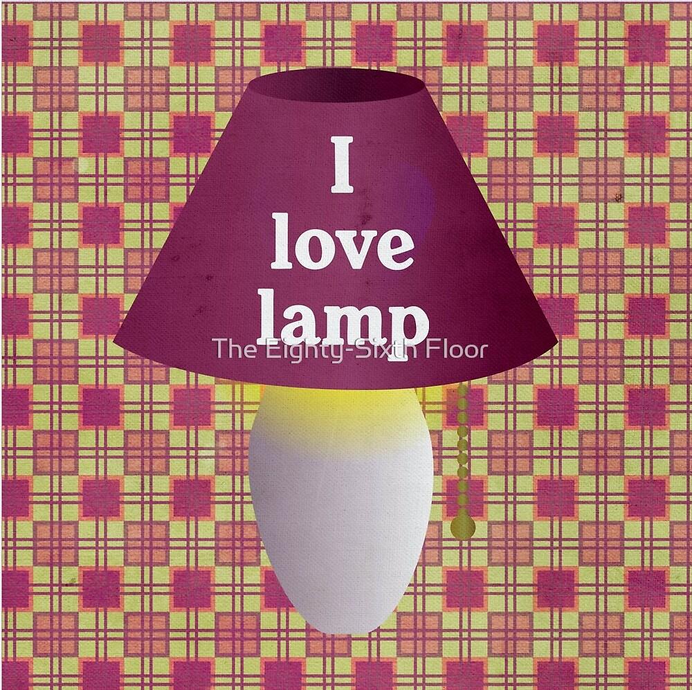 I Love Lamp by The Eighty-Sixth Floor
