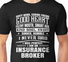 i never said i was perfect i am a broker t-shirts Unisex T-Shirt