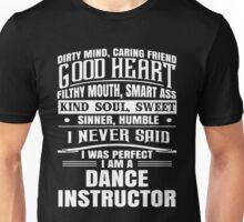 i never said i was perfect i am a Dance t-shirts Unisex T-Shirt