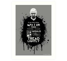 Breaking Bad - Tread Lightly Art Print