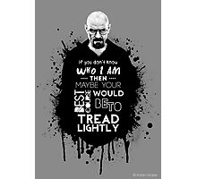 Breaking Bad - Tread Lightly Photographic Print