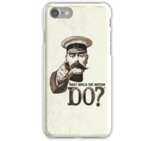 """What would the British do?"" iPhone Case/Skin"