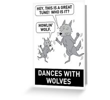 DANCES WITH WOLVES Greeting Card