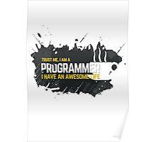 Programmer T-shirt : Trust me, I am a programmer. Poster