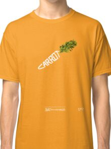 CARROT - - - - - - - EAT YOUR VEGETABLES Classic T-Shirt