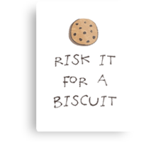 Risk it for a Biscuit Metal Print