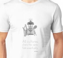 Tribal  - All Cultures Share the Same Fate Eventually Unisex T-Shirt