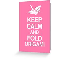 Keep Calm And Fold Origami - Pink Greeting Card