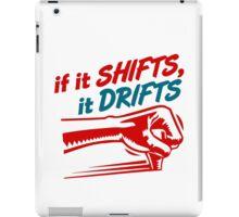 if it SHIFTS, it DRIFTS (2) iPad Case/Skin