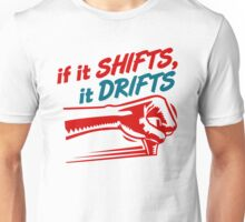 if it SHIFTS, it DRIFTS (2) Unisex T-Shirt