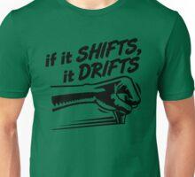 if it SHIFTS, it DRIFTS (3) Unisex T-Shirt