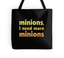 Minions, I Need More Minions Tote Bag