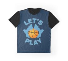 Let's play basketball Graphic T-Shirt