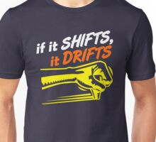 if it SHIFTS, it DRIFTS (7) Unisex T-Shirt