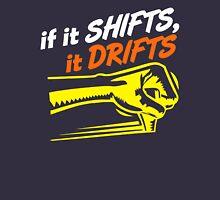 if it SHIFTS, it DRIFTS (7) Unisex T-Shirt