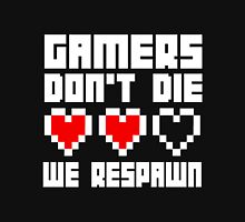 Gamers Dont Die We Respawn Unisex T-Shirt