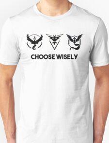 pokemon go - choose wisely Unisex T-Shirt
