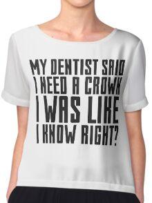 Funny Dentist Joke Cute Quote Cool Humor Chiffon Top