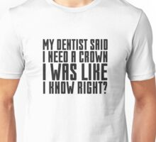 Funny Dentist Joke Cute Quote Cool Humor Unisex T-Shirt