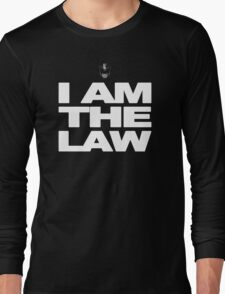 I am the Law! Long Sleeve T-Shirt