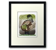 I Have the Brains Around Here Framed Print