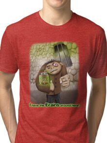 I Have the Brains Around Here Tri-blend T-Shirt